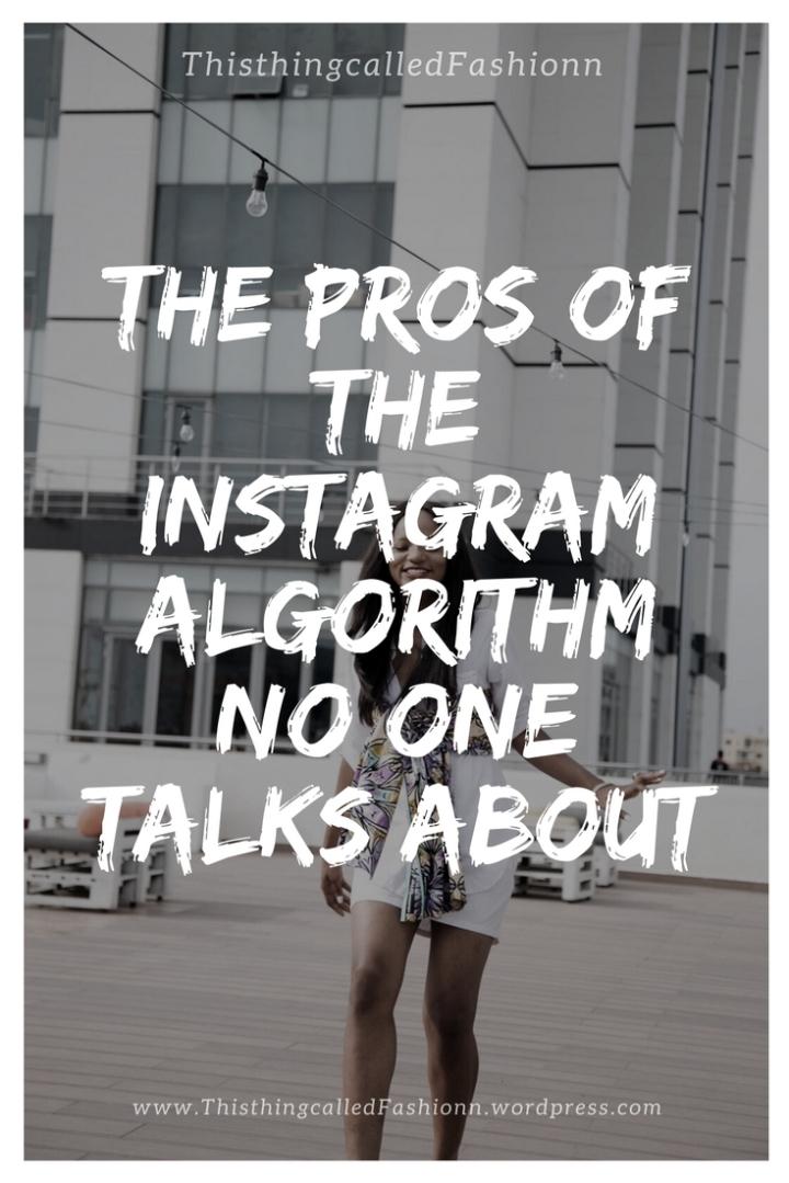The Pros of the Instagram Algorithm no one talks about, thisthingcalledfashionn