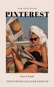 Free e-book on Pinterest for Beginners, Thisthingcalledfashion