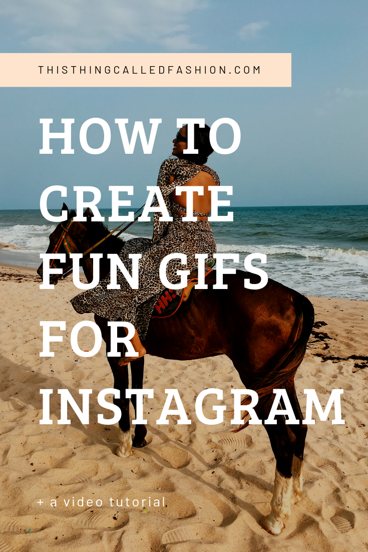HOW TO CREATE FUN GIFs FOR INSTAGRAM OR WEBSITE, thisthingcalledfashion