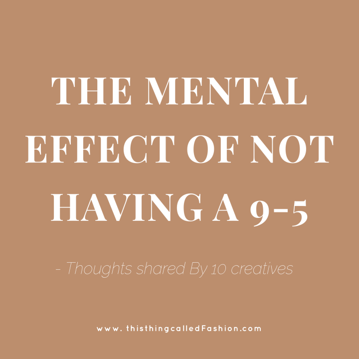 THE MENTAL EFFECT OF NOT HAVING A 9-5, Thisthingcalledfashion